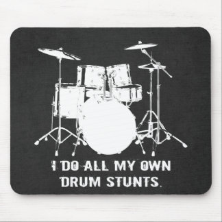 I DO ALL MY OWN DRUM STUNTS MOUSE PAD