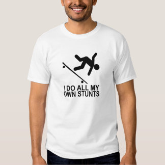 I Do All My Own Stunts 2 Tees