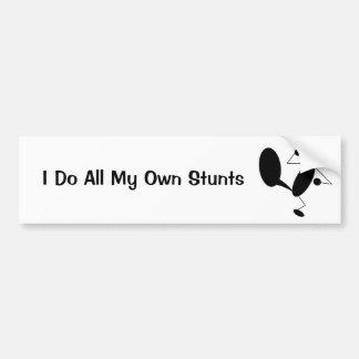 I Do All My Own Stunts Bumper Sticker Car Bumper Sticker