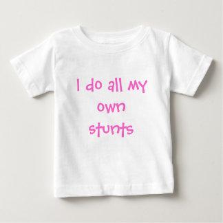 I do all my own stunts infant t-shirt