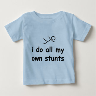 I Do All My Own Stunts T Shirt