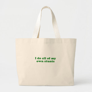 I do all of my own stunts large tote bag
