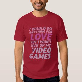 I Do Anything For Love Funny Gamer Geek T-shirt