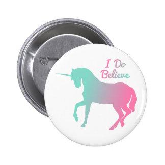 I Do Believe In Unicorns 2 Inch Round Button