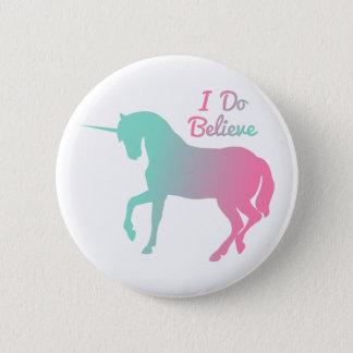 I Do Believe In Unicorns Pinback Button