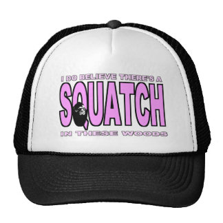 I do Believe There's a SQUATCH - Pink Lady Version Trucker Hats