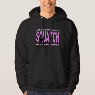 I do Believe There's a SQUATCH - Pink Lady Version Hoodie