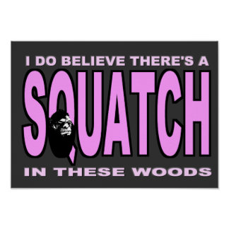 I do Believe There's a SQUATCH - Pink Lady Version Posters