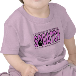 I do Believe There's a SQUATCH - Pink Lady Version T Shirts