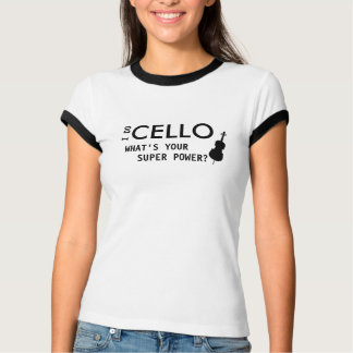 I do CELLO... What's your super power? T-Shirt