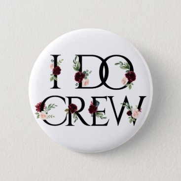 Wedding Themed I Do Crew | Bridal Bachelorette Party Boho Chic Pinback Button