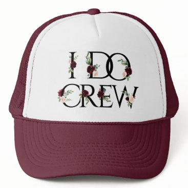 Wedding Themed I Do Crew | Bridal Bachelorette Party Boho Chic Trucker Hat