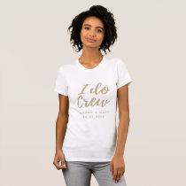 I Do Crew Wedding T-Shirt