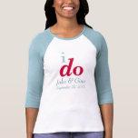 I DO Custom Wedding Date Raglan T-Shirt
