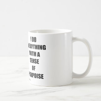 I Do Everything With A Sense Of Porpoise (Purpose) Mugs