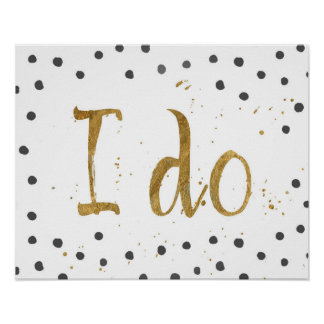 """""""I do"""" Faux Gold Dot Decorative Poster"""