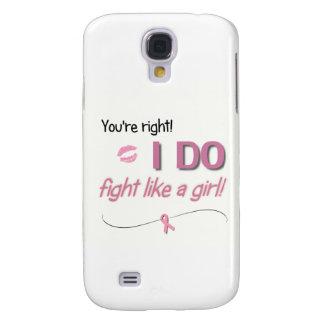 I Do Fight Like a Girl Galaxy S4 Case