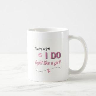 I Do Fight Like a Girl Mug