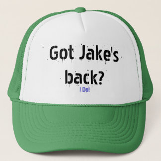 I Do!, Got Jake's back? Trucker Hat