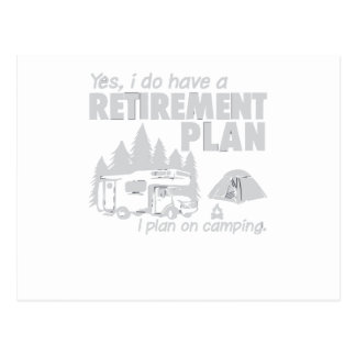 I Do Have A Retirement Plan, I Plan On Camping Postcard