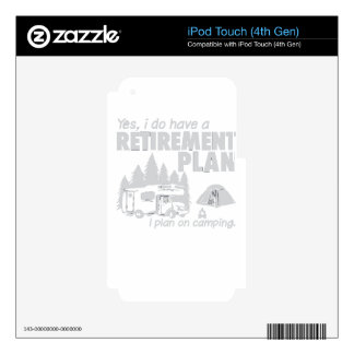 I Do Have A Retirement Plan, I Plan On Camping Skins For iPod Touch 4G