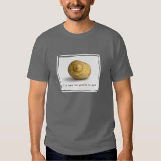 ...I do have the potential to grow! T-Shirt