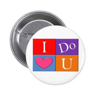 I Do Heart U Pinback Buttons