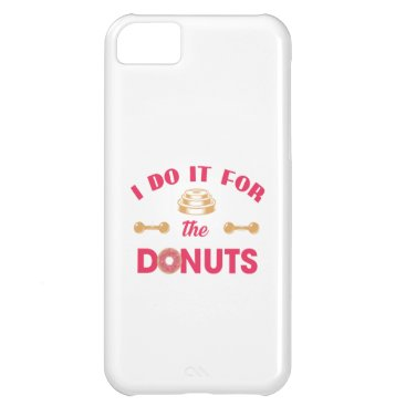 I Do It For The Donuts Case For iPhone 5C