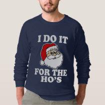 I Do it for the Ho's Funny Santa Christmas Sweatshirt