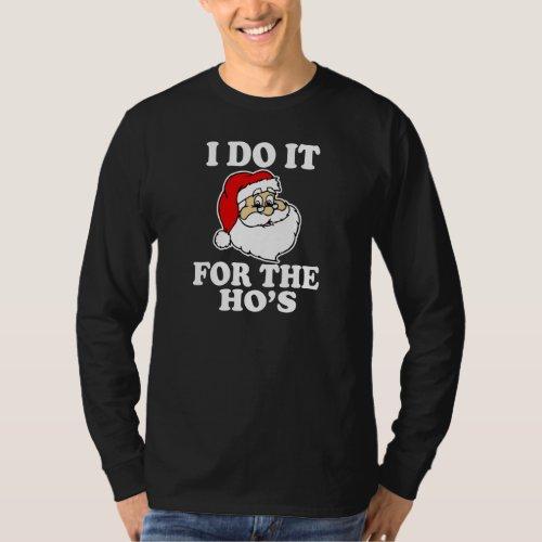 I Do it for the Hos Funny Santa Christmas T_Shirt
