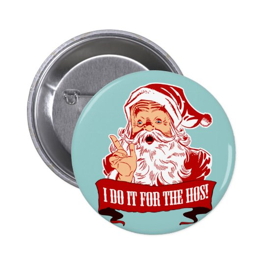 I Do It For The Hos Pinback Button