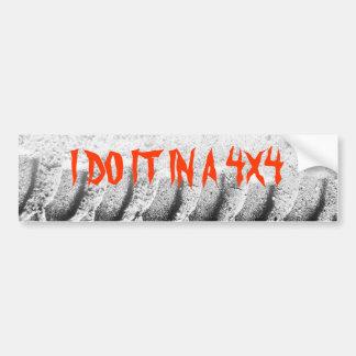I DO IT IN A 4X4 BUMPER STICKER