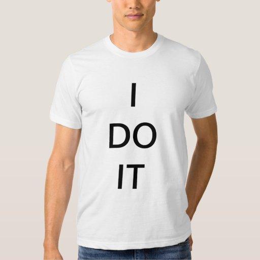 I DO IT - White T - Shirt