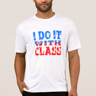 I DO IT WITH CLASS T-Shirt