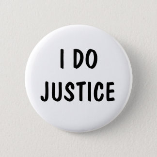 I Do Justice Button