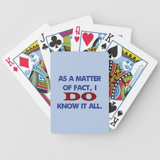 I DO Know It All Bicycle Playing Cards