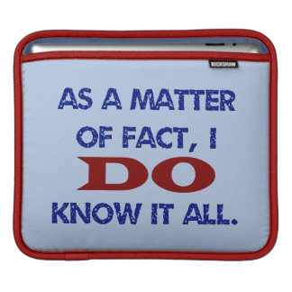 I DO Know It All iPad Sleeve