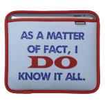 I DO Know It All iPad Sleeves