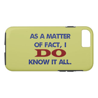 I DO Know It All iPhone 8/7 Case