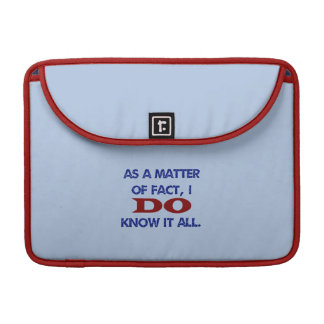 I DO Know It All MacBook Pro Sleeve