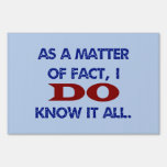 I DO Know It All Yard Sign