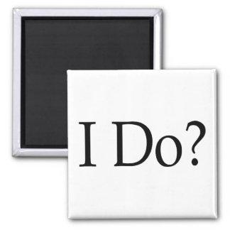 I Do? 2 Inch Square Magnet