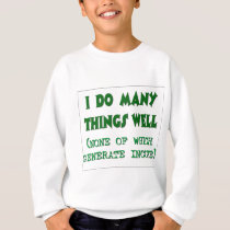 I Do Many Things Well Sweatshirt