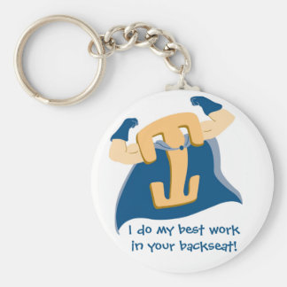 I do my best work in your backseat! basic round button keychain
