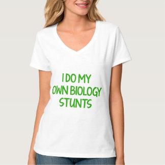 I Do My Own Biology Stunts T-Shirt