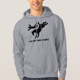 I Do My Own Stunts™  Horse: humorous picture of a Hoodie