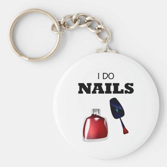 I Do Nails(Nail Technician) Keychain