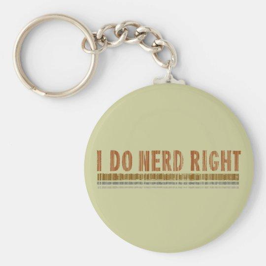I Do Nerd Right Keychain