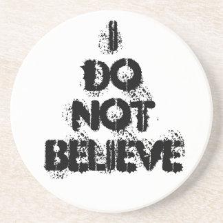 """I Do Not Believe"" Coasters"