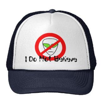 I Do Not Believe Space Alien UFO Trucker Hat